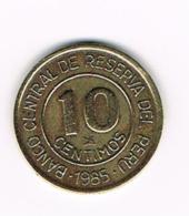 °°°  PERU  10  CENTIMOS  1985 - Pérou