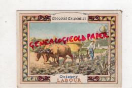 CHROMO CHOCOLAT CARPENTIER - OCTOBRE LABOUR   LABOUREUR PAYSAN- TRAVAUX AGRICOLES AGRICULTURE - Chocolate