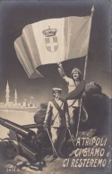 GUERRE ITALO TURQUE /  A TRIPOLI CI SIAMO CI RESTEREMO / ITALIE TURQUIE  ///   REF JUILLET 16 / N° 1081 - Libye