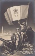 GUERRE ITALO TURQUE /  A TRIPOLI CI SIAMO CI RESTEREMO / ITALIE TURQUIE  ///   REF JUILLET 16 / N° 1081 - Libya