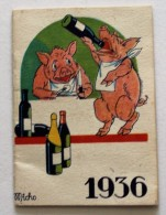 Mini Calendrier 1936 Thème Vin Cochon Crème Brillant ECLIPSE Illustrateur Micho - Tamaño Pequeño : 1921-40