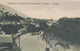Caracas, Avenida De La Estacion Del Ferrocarril De La Guaira - Venezuela