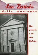 Gaiga, Ermanno. - SAN BORTOLO DELLE MONTAGNE: UN POPOLO E LA SUA CHIESA. - Unclassified