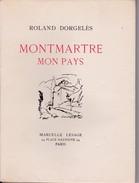 DORGELES Roland / MONTMARTRE MON PAYS / Avec DEDICACE / éd.1928 - Paris