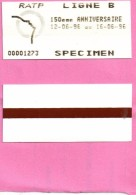V  ...ticket  Ratp  Ligne B  150 Eme  Anniversaire  12/06/96    Au  16/06/96   Specimen  00001273 - Biglietti Di Trasporto