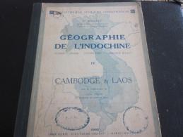 1932 Géographie De L´Indochine -Cambodge-Laos-Tonkin-Annam-Cochinchine-Gravures -Plans-Cartes-Photos - Geographie