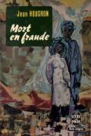 Mort En Fraude Par Jean Hougron - Livre De Poche N°759 - Libros, Revistas, Cómics