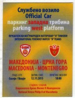 Small Plastic Ticket.Official Car.Football.soccer.Friendly Mach.Macedonia Vs Montenegro - Tickets D'entrée