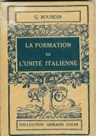 La Formation De L'Unité Italienne - G.Bourgin - 1948 - Histoire