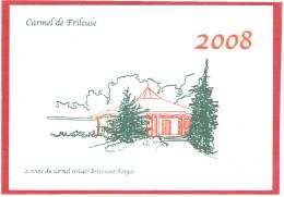 BRIIS SOUS FORGE CALENDRIER 2008 LE CARMEL DE FRILEUSE 2 ROUTE DU CARMEL IMPRIME PAR LES SOEURS DU CARMEL - Non Classificati