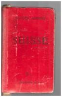 Guide Touristique JOANNE 1905 1906 Avec Sa Carte Geneve  Lausanne Zurich Berne Lucerne Lugano Coir Sion - Andere