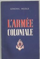 L ARMEE COLONIALE PAR LE GENERAL INGOLD - Books, Magazines  & Catalogs