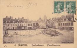 BERGUES 59 BOMBARDEMENT PLACE GAMBETTA BELLE CARTE  RARE !!! - Bergues