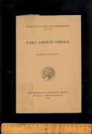 Early Chinese Coinage By Wang YÜ CH'ÜAN 1951 Numismatic Notes & Monographs ( English Text ) - Libri & Software
