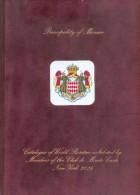 Catalogue Des Raretés Mondiales Exposées Par Les Membres Du Club De Monte-Carlo, New-York 2016, Monacophil 2015, 125 Pag - Expositions Philatéliques