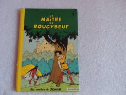 Johan Et Pirlouit 2. Le Maître De Roucybeuf - Johan Et Pirlouit