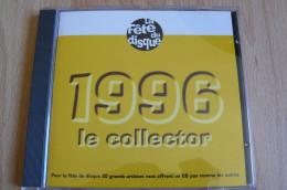 Compilation - 1996 Le Collector - La Fête Du Disque (Voir Scans Et Description) - Collectors