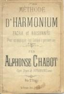 Pithiviers (45), 1900 - Alphonse CHABOT - Méthode D'Harmonium Facile Et Raisonnée - Instruments De Musique