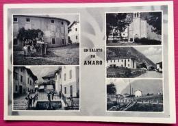UN SALUTO DA AMARO / CARNIA / TOLMEZZO - Italia