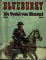 Leutnant Blueberry  -  Band 1  -  Die Teufel Vom Missouri  -  Carlsen Verlag 1990 - Leutnant Blueberry (Lieutnant Blueberry)