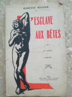 GUSTAVE ROUGER L' ESCLAVE AUX BÊTES LE TEMPLE I L' HOMME émile-paul Paris - Poésie