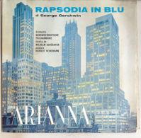 George Gershwin  Rapsodia In Blu - ARIANNA NM/NM - Classica