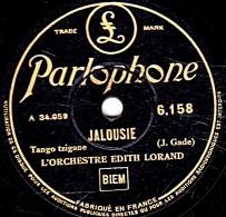 78 Trs - état M -  EDITH LORAND - JALOUSIE - TANGO HONGROIS - 78 Rpm - Schellackplatten