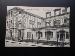 CAMBRAI  Ruines Du Collège Fénelon ( Guerre 1914/18) 1920 - Cambrai