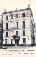 (33) Bordeaux - Hotel D'Aquitaine Et De La Gironde 4 Place Saint St Rémy Et Rue Du Pont De La Mousque - 2 SCANS - Bordeaux