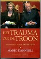 Het Trauma Van De Troon Door Mario Danneels Blz 229 Koninklijke Familie Veel Foto's - Histoire