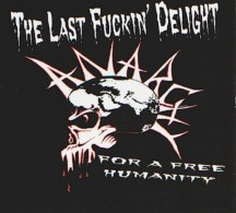The LAST FUCKIN' DELIGHT - Anarchy For A Free Humanity - CD - PUNK ROCK - Punk