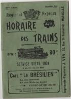 HORAIRE DES TRAINS - Régional - Express, Du Sud-Est L´Estaque Aubagne Etc...1931, Publicité Marseille J VIN - Europe