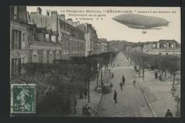 """77 CHELLES - Le Dirigeable Militaire """"REPUBLIQUE"""" Passant Au Dessus Du Boulevard De La Gare - Chelles"""