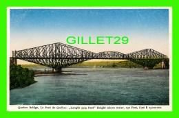 PONTS - LE PONT DE QUÉBEC,  3329 PIEDS - ÉCRITE - PUB. BY LIBRAIRIE GARNEAU LTÉE - - Ponts