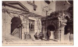 VILLENEUVE-LES-AVIGNON: La Chartreuse Du Val De Bénédiction. Entrée De La Vieille Eglise - Villeneuve-lès-Avignon