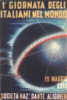 """05955 """"SOC. NAZ. LE DANTE ALIGHIERI - 1A GIORNATA GIORNATA DEGLI ITALIANI NEL MONDO """" CART. ILL. ORIG. NON SPEDITA - Manifestazioni"""