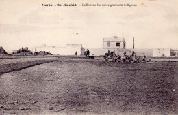 4388. CPA MAROC BER RECHID. LE BUREAU DES RENSEIGNEMENTS INDIGENES. - Maroc