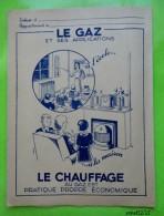 Protège Cahier Années 30  --  LE CHAUFFAGE AU GAZ  EST PRATIQUE PROPRE ECONOMIQUE - Electricité & Gaz