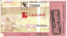 CALCIO BIGLIETTO TORINO - CAGLIARI 1992-93 (SERVIZIO) - Biglietti D'ingresso