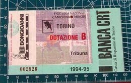BIGLIETTO TORINO - DOTAZIONE B 1994-95 - Biglietti D'ingresso