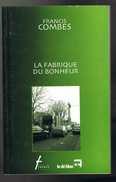 La Fabrique Du Bonheur - Francis Combes - Dédicacé - 2001- 122 Pages 20,4 X 12,7 Cm - Poésie