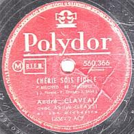 78 Trs 25 Cm - état TB -  André CLAVEAU - CHERIE SOIT FIDELE - LES DEMOISELLES DE ROBINSON - 78 Rpm - Schellackplatten
