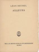 LEON DEUBEL: AILLEURS. 1912. - Auteurs Français