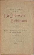 LEON DEUBEL: LA CHANSON BALBUTIANTE. 1899. E.O. Avec Envoi. - Auteurs Français