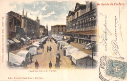 UN SALUTO DA FERRARA.- PIAZZA DELLE ERBE - Ferrara