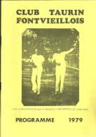 13 FONTVIEILLE PROGRAMME 1979 CLUB TAURIN TAUREAUX RASETEURS COURSE COCARDE PUBLICITE PHOTO NAVAL - Programs
