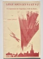 Guerre 40-45 : LIEGE SOUS LES V1 ET V2  Par Lambert Grailet, 1996 / Avion, Aviation - 1939-45