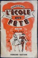Hermin Dubus - L'École En Fête - Fernand Nathan - Livre De Chansons - 6-12 Jahre