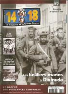 Magazine De La Grande Guerre 14.18 N°2  Les Fusilliers Marins A Dixmude - Revues & Journaux