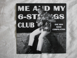 ME AND MY 6-STRINGS CLUB - One Man Band Compilation - LP - ROCKIN' BONES - MYSTERIOUS ASTHMATIC AVENGER - Sonny VINCENT - Rock